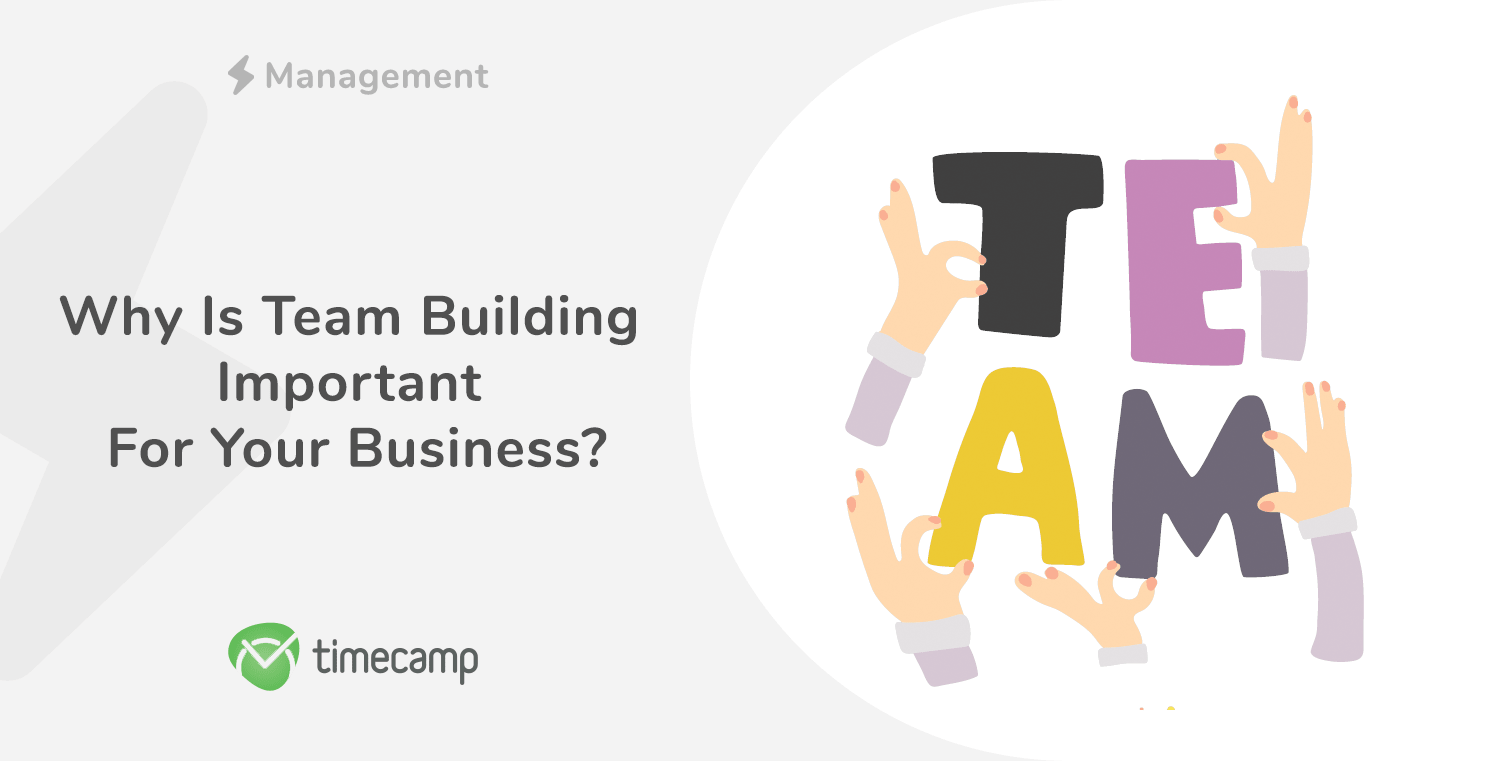 Why Is Team Building Important For Your Business?