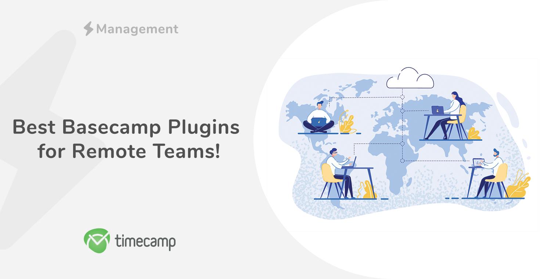 Best Basecamp Plugins for Remote Teams
