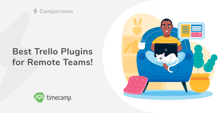 Best Trello Plugins for Remote Teams!
