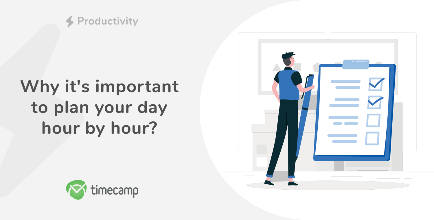 Why it's important to plan your day hour by hour?