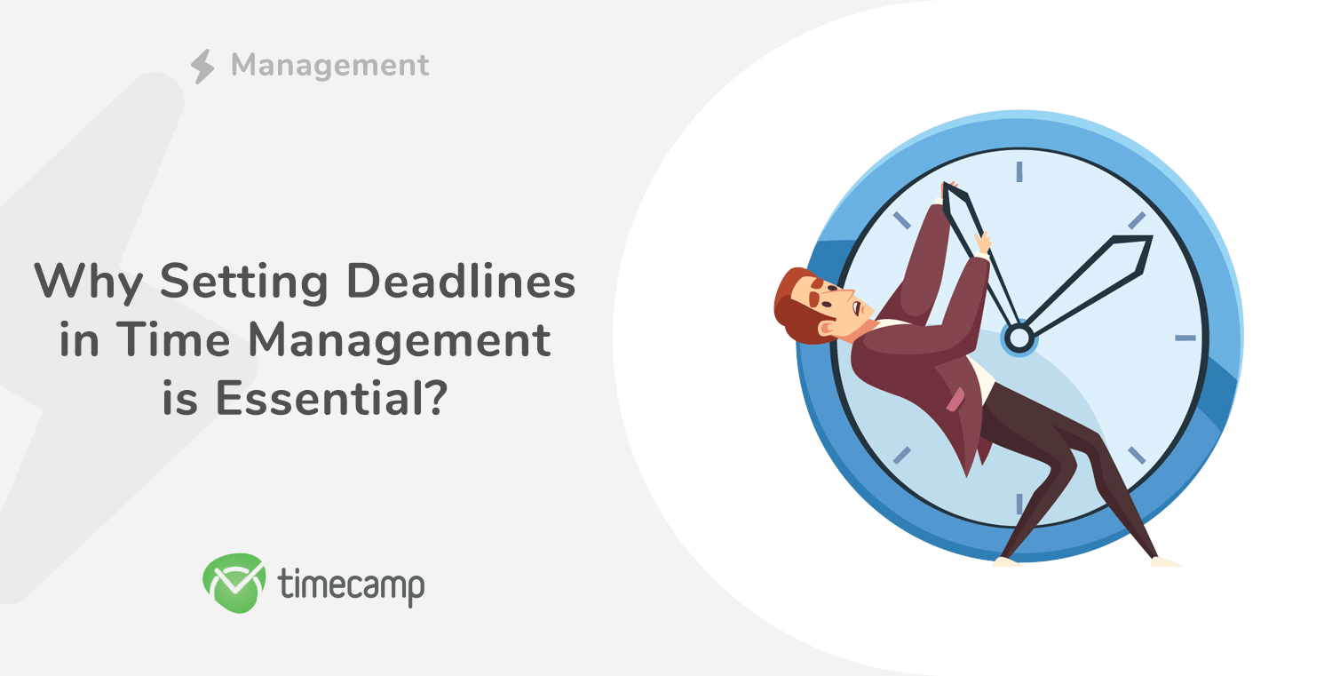 Why Setting Deadlines in Time Management is Essential?