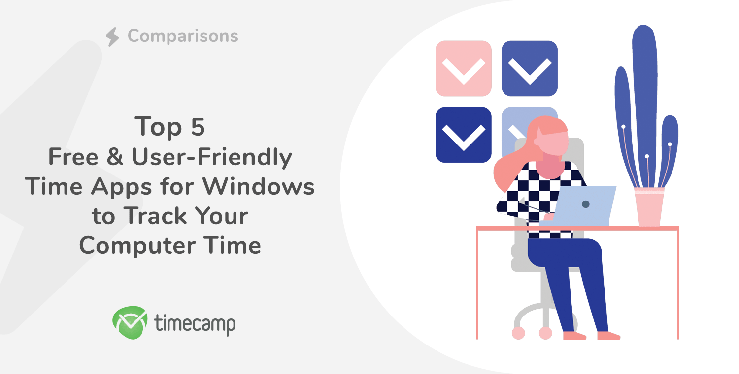 Top 5 Free & User-Friendly Time Apps for Windows to Track Your Computer Time