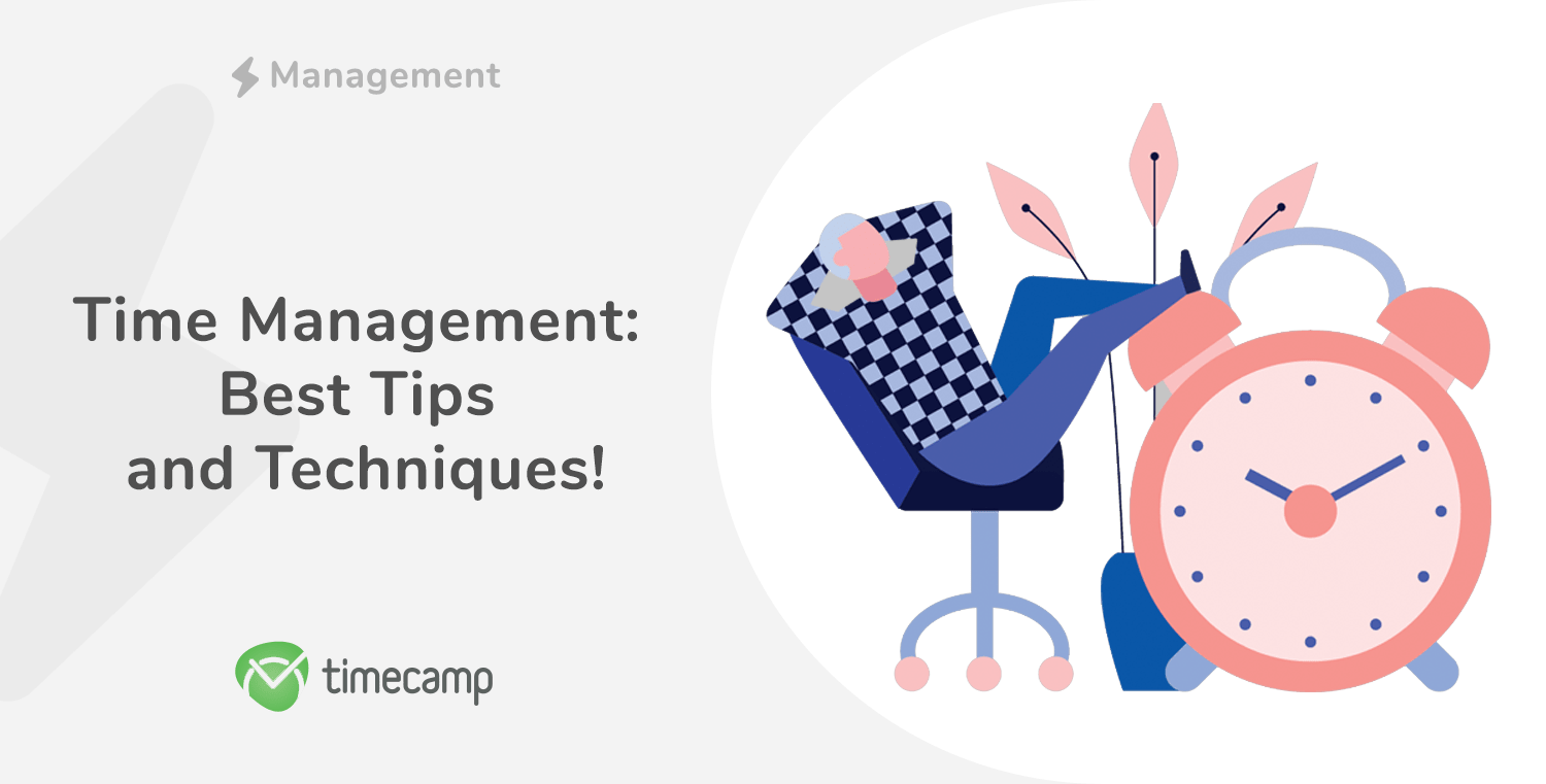 Time Management: Best Tips and Techniques!