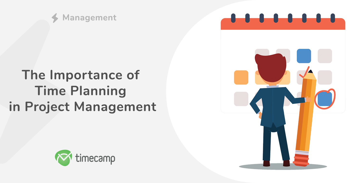 The Importance of Time Planning in Project Management
