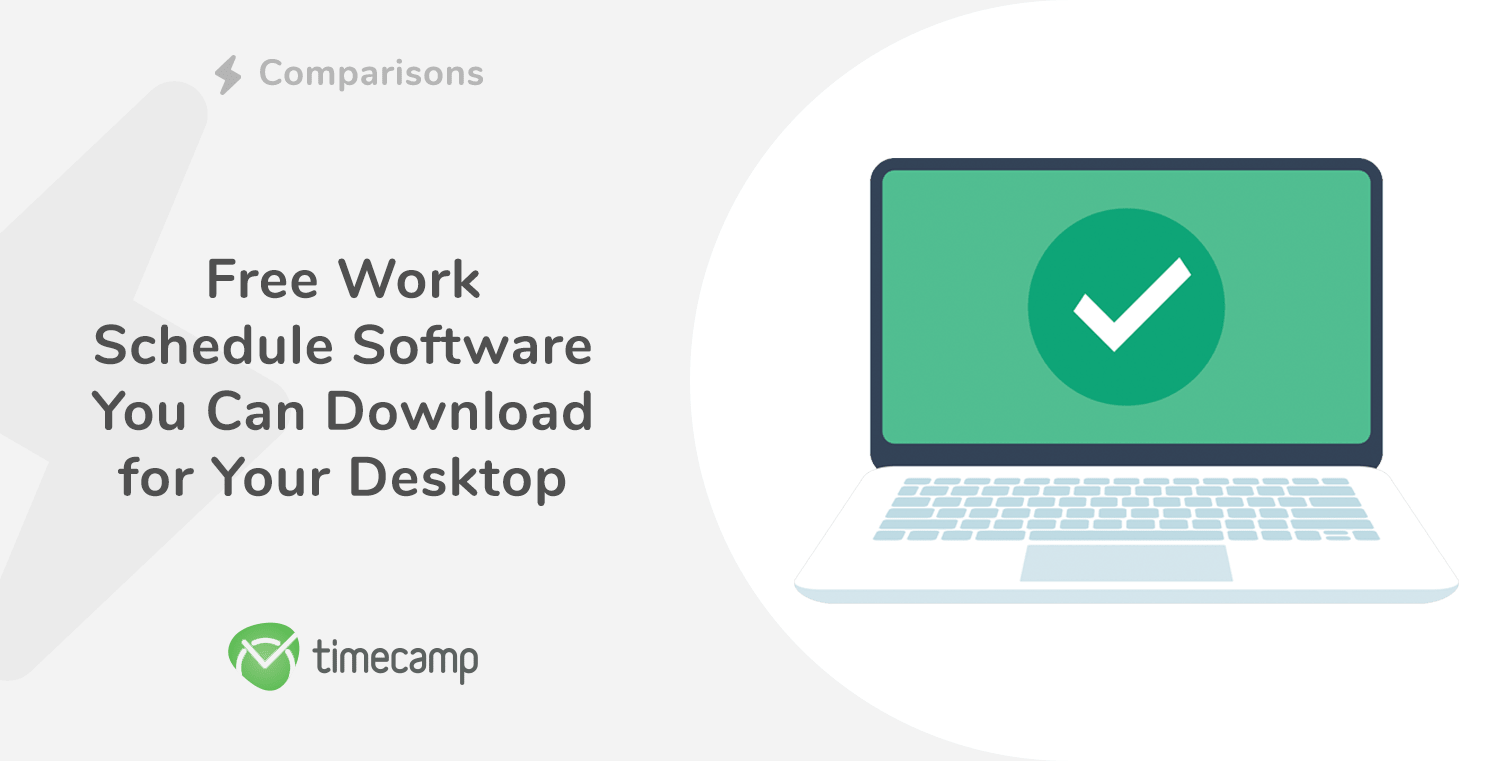 Free Work Schedule Software You Can Download for Your Desktop