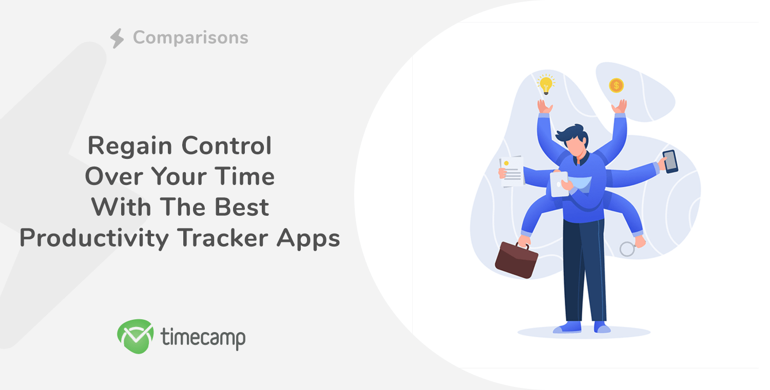 Regain Control Over Your Time With The Best Productivity Tracker Apps