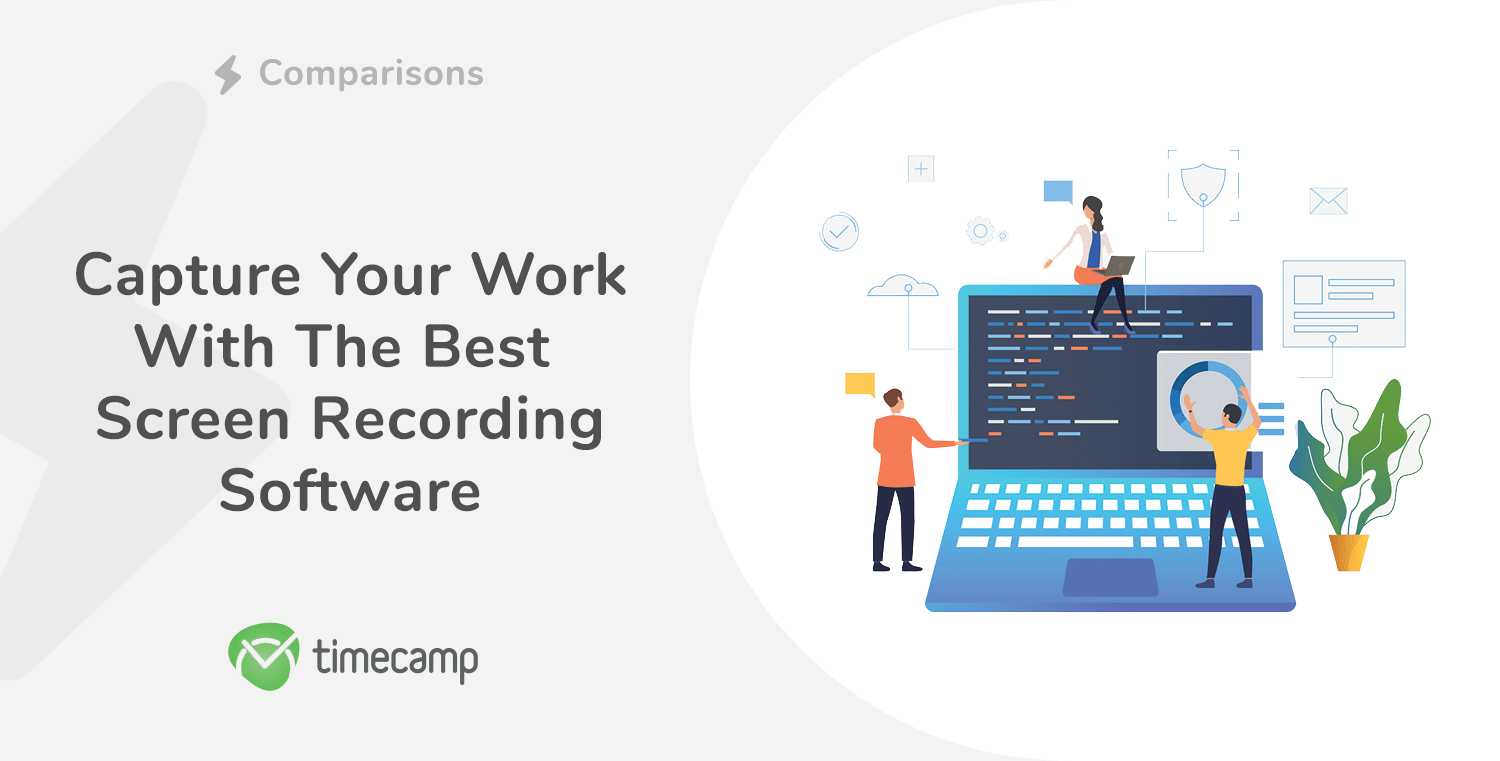 Capture Your Work With The Best Screen Recording Software!