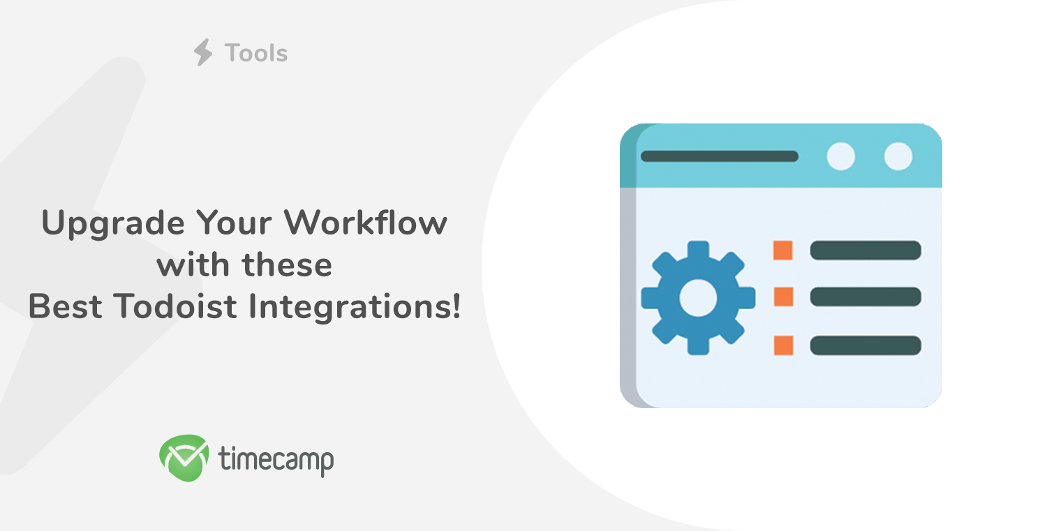 Upgrade Your Workflow with these Best Todoist Integrations!