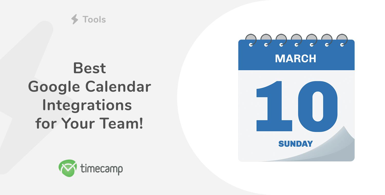Best Google Calendar Integrations for Your Team!