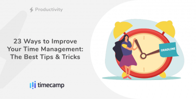 23 Ways to Improve Your Time Management—The Best Tips & Tricks