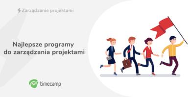 Najlepsze programy do zarządzania projektami