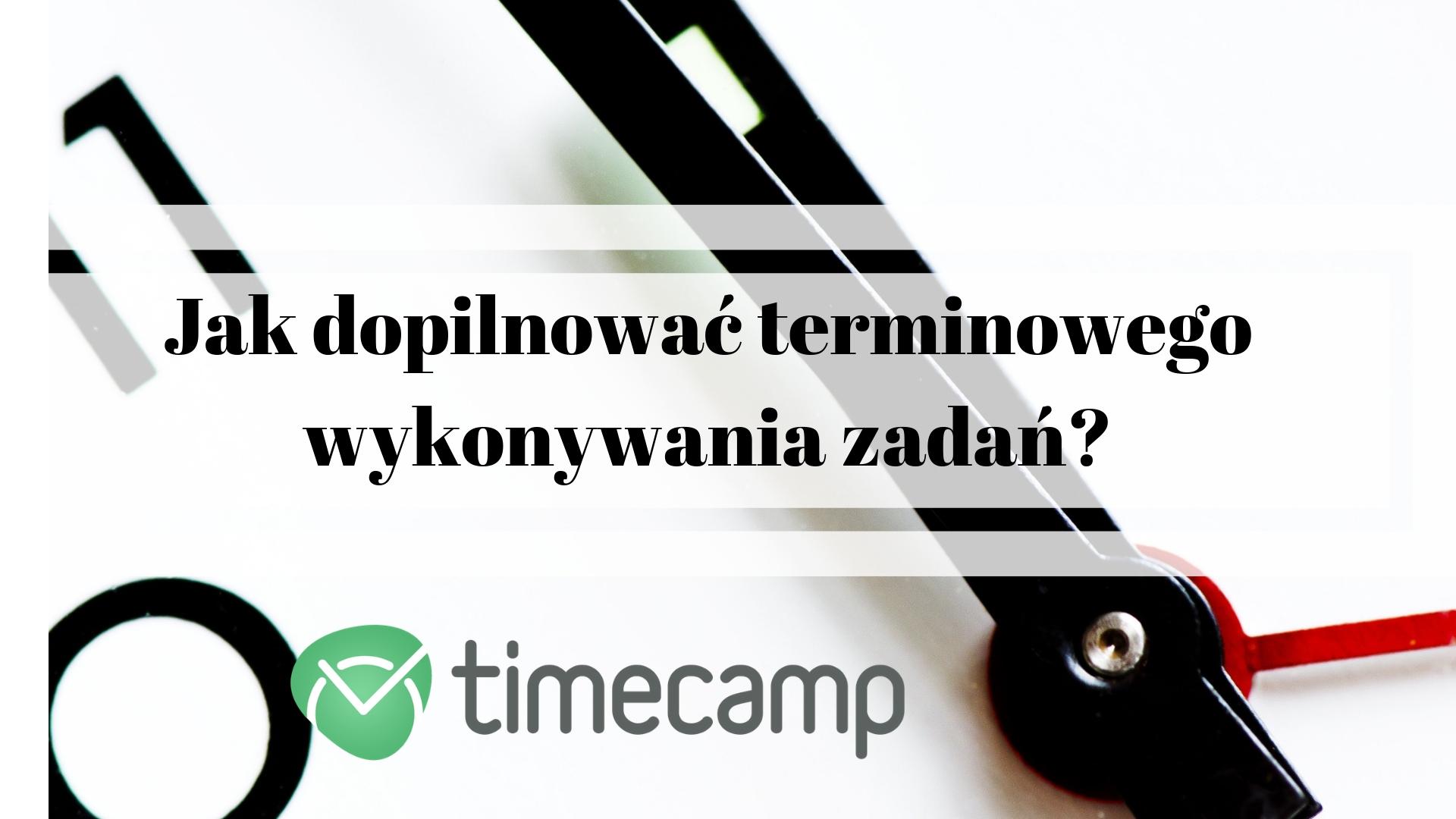 Jak dopilnować terminowego wykonywania zadań?