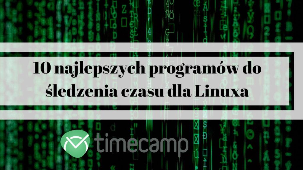 10 najlepszych programów do śledzenia czasu dla Linuxa