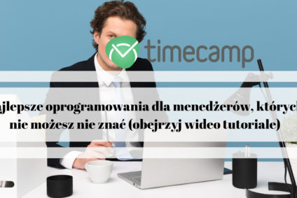 Najlepsze oprogramowania dla menedżerów, których nie możesz nie znać (obejrzyj wideo tutoriale)