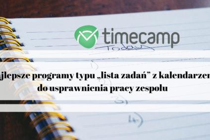 """Najlepsze programy typu """"lista zadań"""" z kalendarzem do usprawnienia pracy zespołu"""