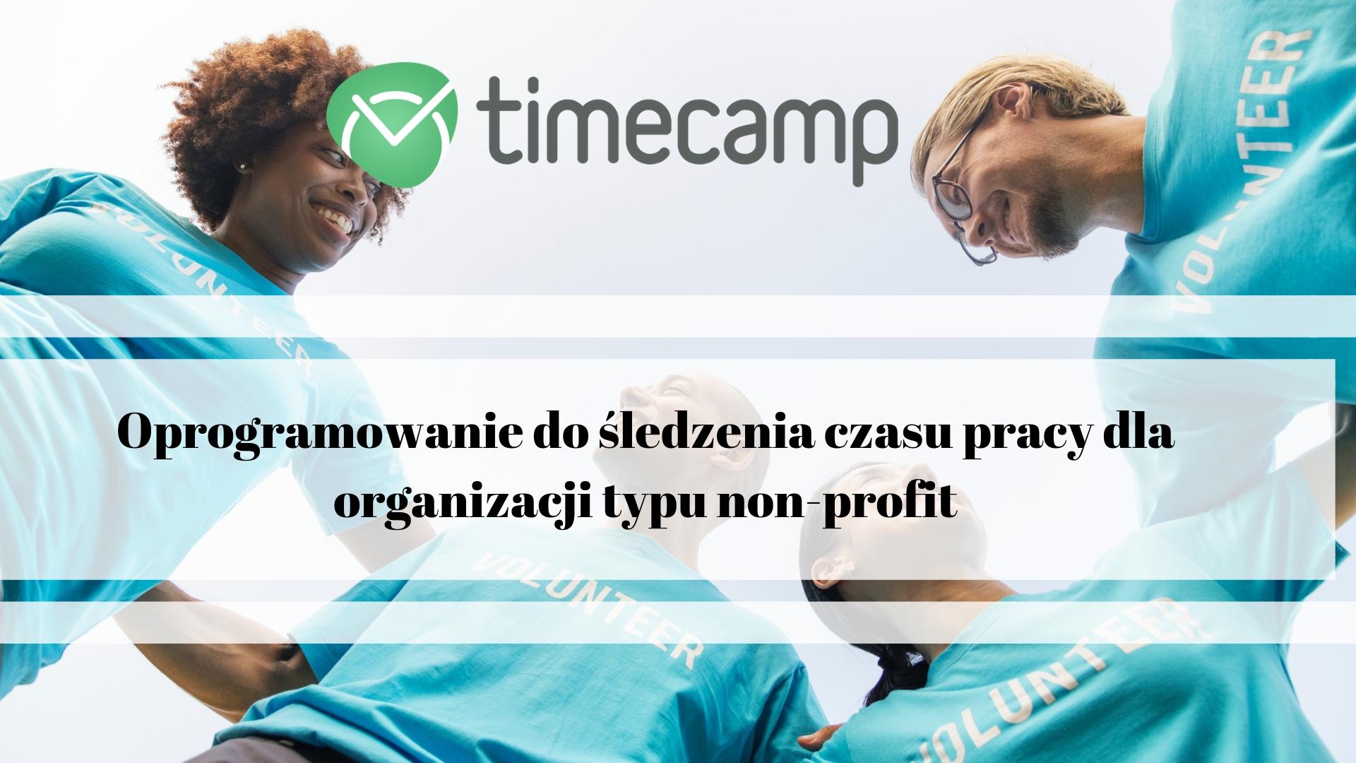 Oprogramowanie do śledzenia czasu pracy dla organizacji typu non-profit [Porównanie]