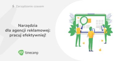 Narzędzia dla agencji reklamowej – pracuj efektywniej!