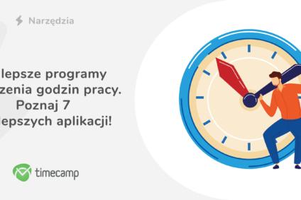 Najlepsze programy do liczenia godzin pracy. Poznaj 7 najlepszych aplikacji!